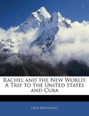 RACHEL AND THE NEW WORLD by Leon Beauvallet