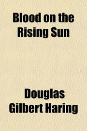 BLOOD ON THE RISING SUN by Douglas G. Haring