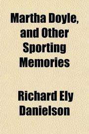 MARTHA DOYLE AND OTHER SPORTING MEMORIES by Richard E. Danielson