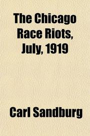 THE CHICAGO RACE RIOTS: July 1919 by Carl Sandburg