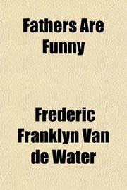 FATHERS ARE FUNNY by Frederic F. Van de Water