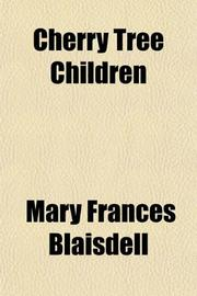 CHERRY TREE CHILDREN by Mary Frances Blaisdell