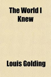 THE WORLD I KNEW by Louis Golding