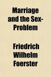 MARRIAGE AND THE SEX PROBLEM by F. W. Foerster