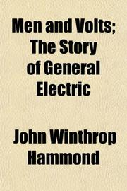 MEN AND VOLTS: The Story of General Electric by John Winthrop Hammond