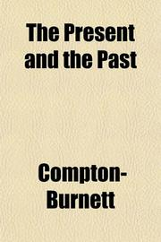 THE PRESENT AND THE PAST by Ivy Compton-Burnett
