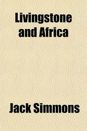 LIVINGSTONE AND AFRICA by Jack Simmons