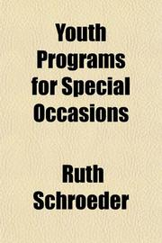 YOUTH PROGRAMS FOR SPECIAL OCCASIONS by Ruth Schroeder