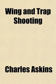 WING AND TRAP SHOOTING by Charles Askins