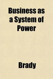 BUSINESS AS A SYSTEM OF POWER by Robert A. Brady