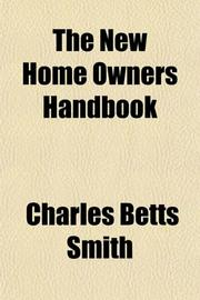 THE NEW HOME OWNER'S HANDBOOK by C. B. Smith