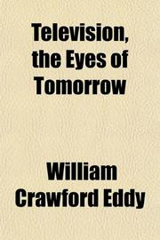 TELEVISION: The Eyes of Tomorrow by Capt. William C. Eddy