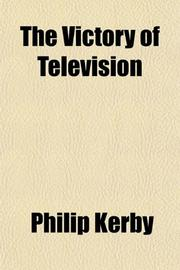 THE VICTORY OF TELEVISION by Philip Kerby