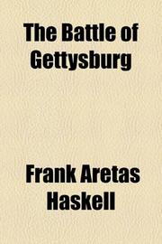 THE BATTLE OF GETTYSBURG by Frank A. Haskell