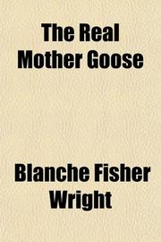 THE REAL MOTHER GOOSE by che Fisher Ill'd by Wright