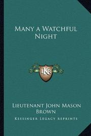 MANY A WATCHFUL NIGHT by Lt. John Mason Brown