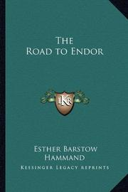 THE ROAD TO ENDOR by Esther Barstow Hammand