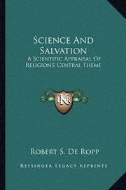 SCIENCE AND SALVATION by Robert S. de Ropp