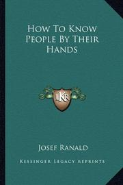 HOW TO KNOW PEOPLE BY THEIR HANDS by Josef Ranald