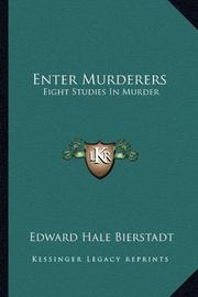 ENTER MURDERERS by Edward Hale Bierstadt