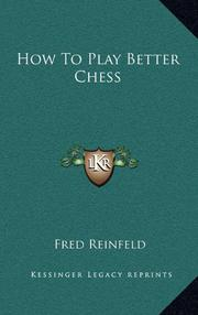 HOW TO PLAY BETTER CHESS by Fred Reinfeld