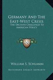 GERMANY AND THE EAST- WEST CRISIS by William S. Schlamm