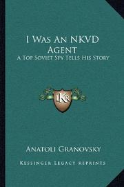 I WAS AN NKVD AGENT by Anatoli Granovsky