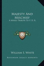 MAJESTY AND MISCHIEF by William S. White
