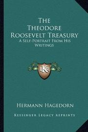 THE THEODORE ROOSEVELT TREASURY by Hermann- Compiler Hagedorn