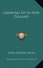 GROWING UP IN NEW ZEALAND by Edna B. Kaula