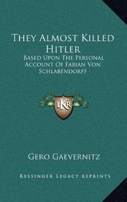 THEY ALMOST KILLED HITLER by Goro V.S.- Ed. Gaevernitz