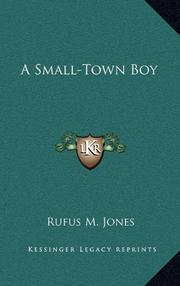 A SMALL TOWN BOY by Rufus M. Jones