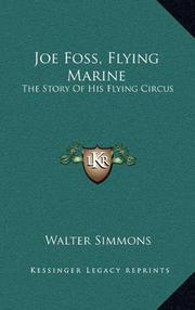 JOE FOSS, Flying Marine by Walter Simmons