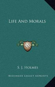 LIFE AND MORALS by S. J. Holmes