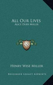 ALL OUR LIVES: Alice Duer Miller by Henry Wise Miller