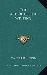 THE ART OF USEFUL WRITING by Walter B. Pitkin