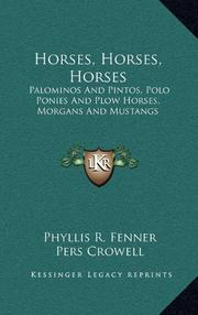 HORSES, HORSES, HORSES by Phyllis R.- Ed. Fenner