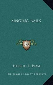 SINGING RAILS by Herbert L. Pease