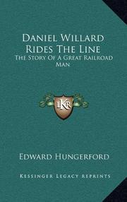DANIEL WILLARD RIDES THE LINE by Edward Hungerford