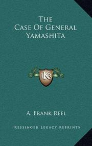 THE CASE OF GENERAL YAMASHITA by A. Frank Reel