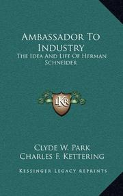 AMBASSADOR TO INDUSTRY by Clyde W. Park