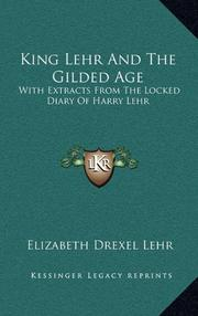 "KING LEHR"""" AND THE GILDED AGE by Elizabeth Drexel Lehr"