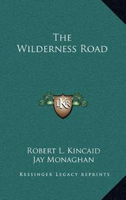 THE WILDERNESS ROAD by Robert L. Kincaid