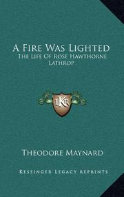 A FIRE WAS LIGHTED by Theodore Maynard