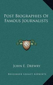 POST BIOGRAPHIES OF FAMOUS JOURNALISTS by John E. Drewry