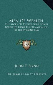 MEN OF WEALTH by John T. Flynn