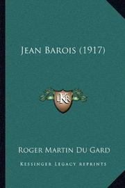 JEAN BAROIS by Roger Martin du Gard