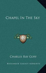 CHAPEL IN THE SKY by Charles Ray Goff
