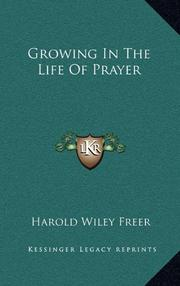 GROWING IN THE LIFE OF PRAYER by Harold Wiley Freer