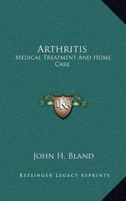 ARTHRITIS: Medical Treatment and Home Care by Dr. John H. Bland
